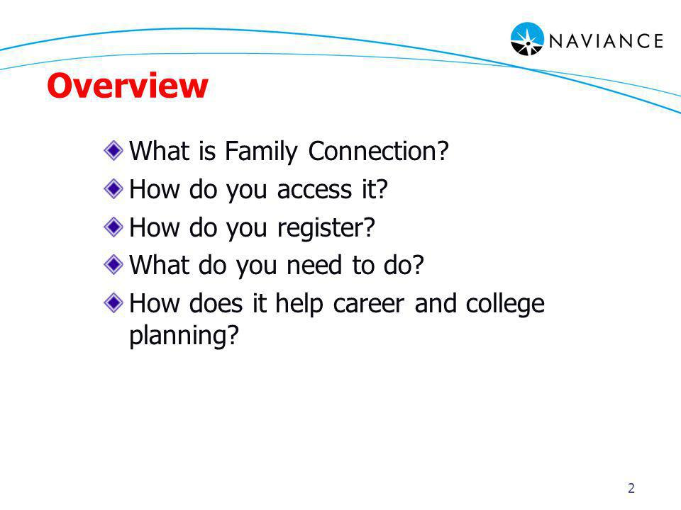 2 Overview What is Family Connection. How do you access it.
