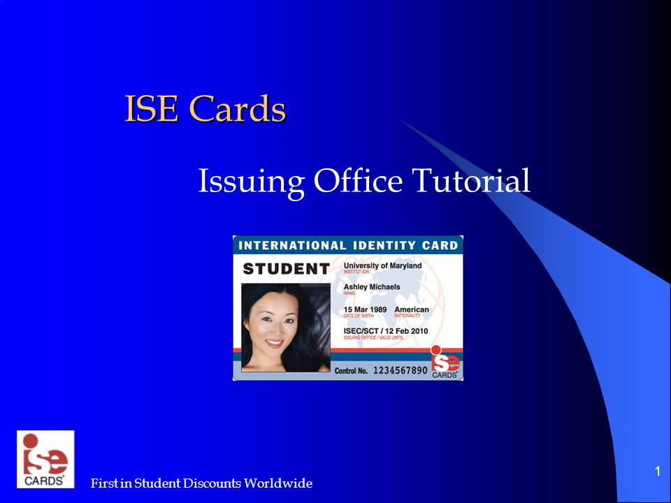 First in Student Discounts Worldwide 1 ISE Cards Issuing Office Tutorial