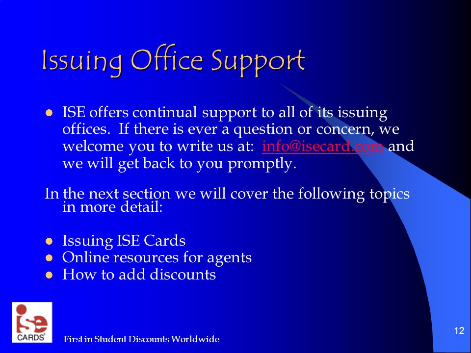 Issuing Office Support ISE offers continual support to all of its issuing offices.
