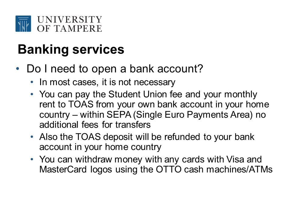 Banking services When do I need to open a bank account.