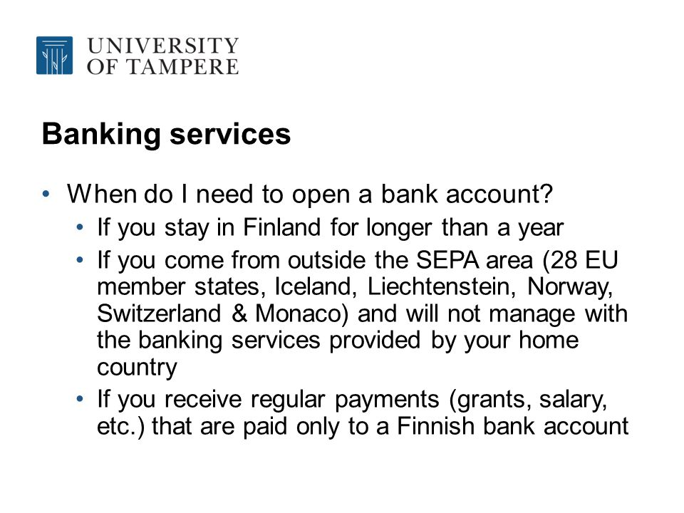 Banking services If you want to open a bank account You should make an appointment e.g.