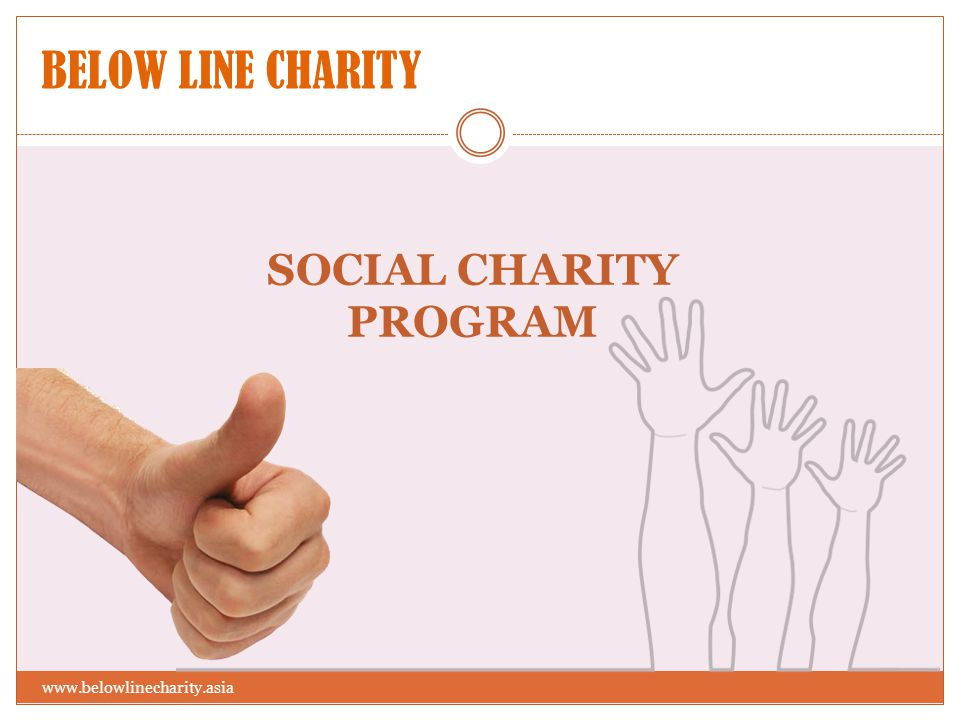 BELOW LINE CHARITY SOCIAL CHARITY PROGRAM www.belowlinecharity.asia