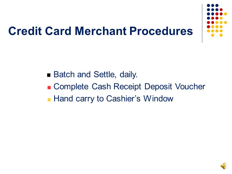 The UT Servicer will conduct all training on credit card processing.