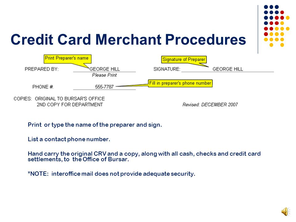 Credit Card Merchant Procedures The Bursar Deposit Amount, in the *upper right hand corner, automatically calculates the deposit total.