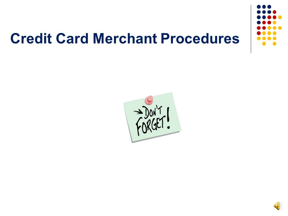 UT approved Gateway Web link provided to Department Department is approved Credit Card Merchant