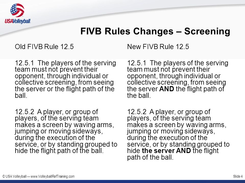 © USA Volleyball www.VolleyballRefTraining.comSlide 15 USAV Rules Modifications – The Libero FIVB Rule 19.1.1 Each team has the right to designate from the list of players on the score sheet up to two specialist defensive players: Liberos.
