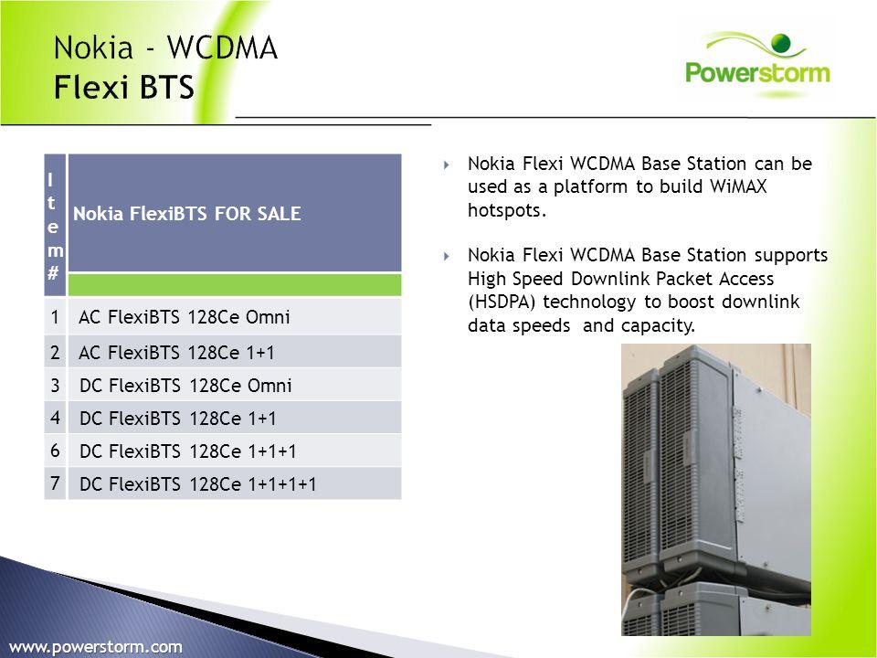 Item#Item# Nokia FlexiBTS FOR SALE 1 AC FlexiBTS 128Ce Omni 2 AC FlexiBTS 128Ce 1+1 3 DC FlexiBTS 128Ce Omni 4 DC FlexiBTS 128Ce 1+1 6 DC FlexiBTS 128