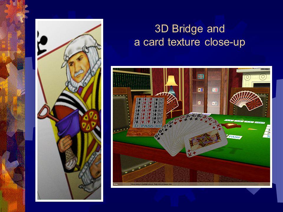 3D Bridge and a card texture close-up