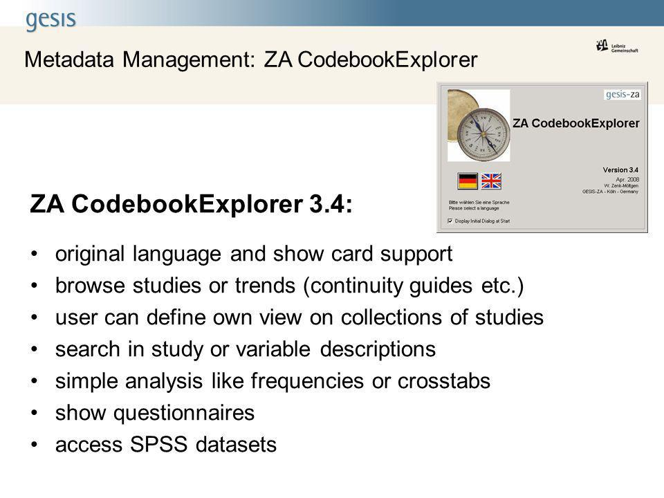 Metadata Management: ZA CodebookExplorer ZA CodebookExplorer 3.4: original language and show card support browse studies or trends (continuity guides