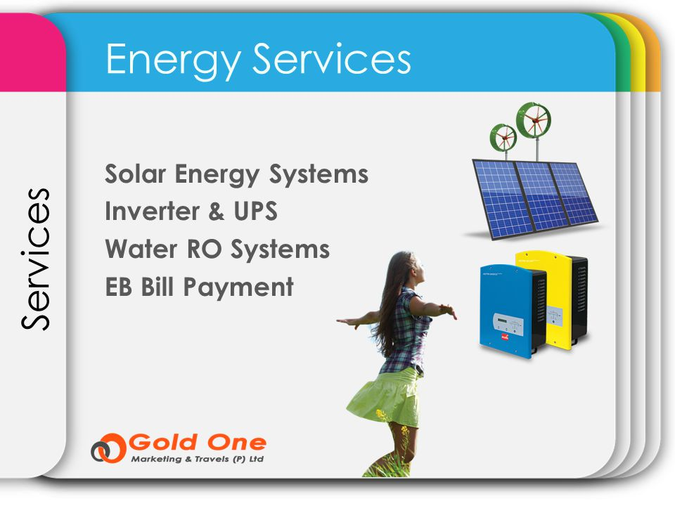 Energy Services Services Solar Energy Systems Inverter & UPS Water RO Systems EB Bill Payment