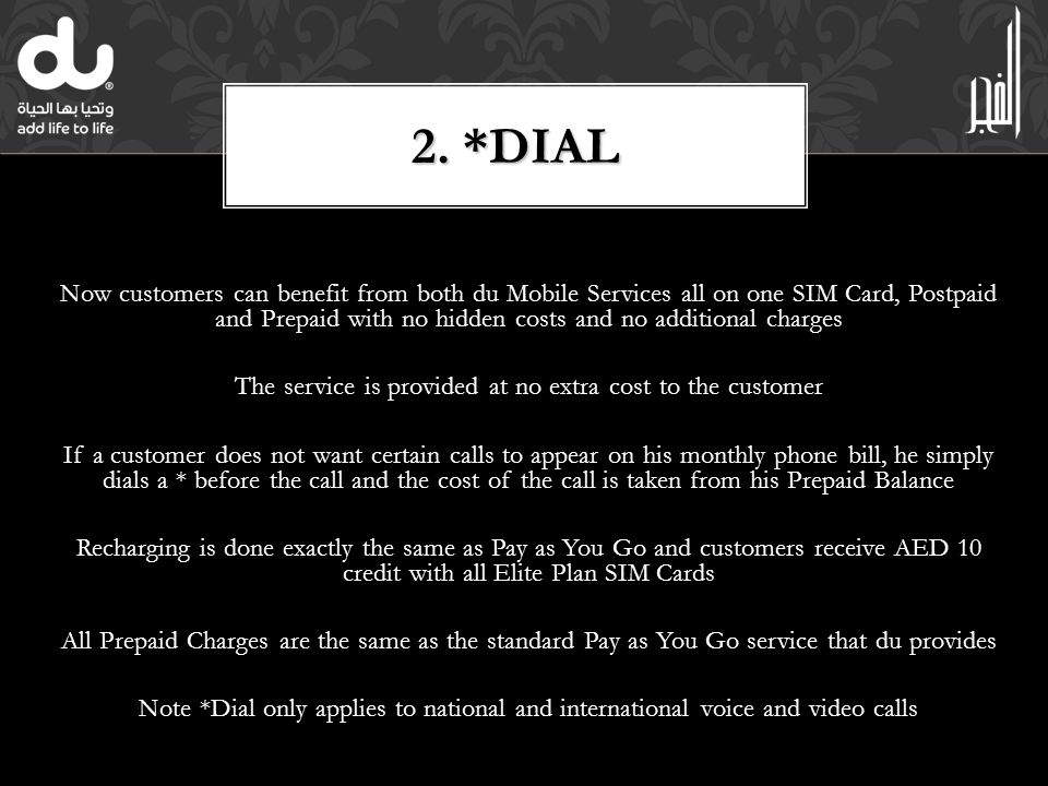 A UAE First – du introduces the *Dial feature to the Elite Plan product Now customers can benefit from both du Mobile Services all on one SIM Card, Po