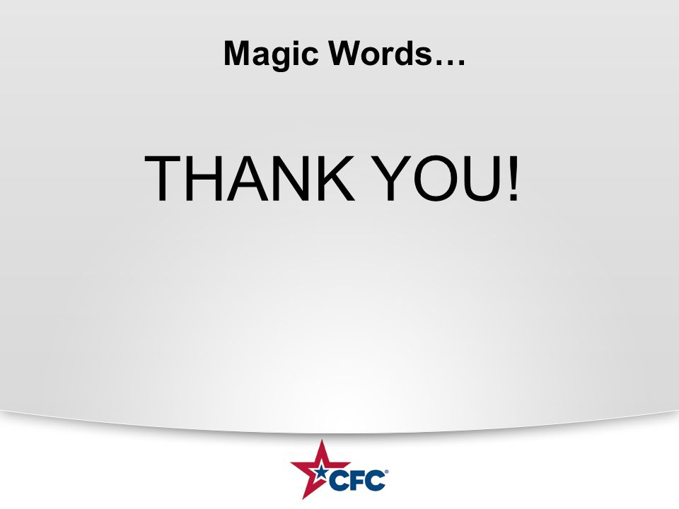 Magic Words… THANK YOU!