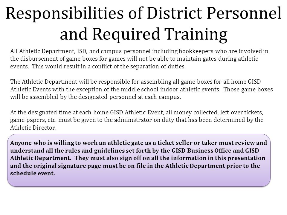 Responsibilities of District Personnel and Required Training All Athletic Department, ISD, and campus personnel including bookkeepers who are involved
