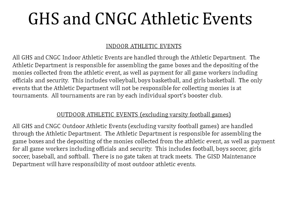 GHS and CNGC Athletic Events INDOOR ATHLETIC EVENTS All GHS and CNGC Indoor Athletic Events are handled through the Athletic Department. The Athletic