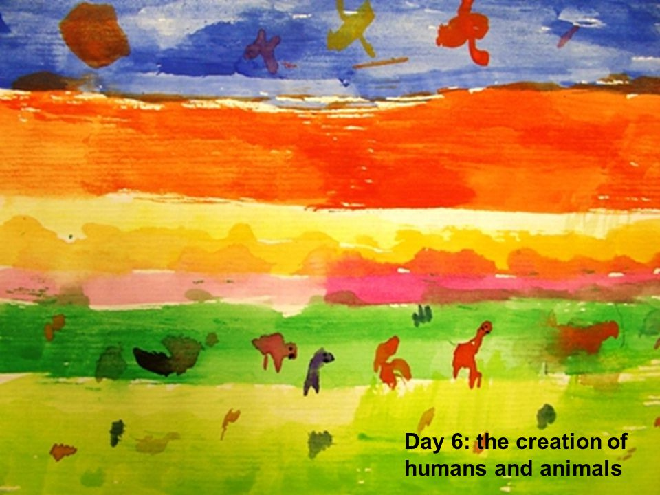 Day 6: the creation of humans and animals