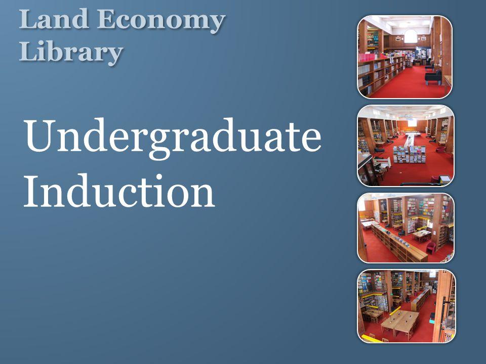 Land Economy Library Undergraduate Induction