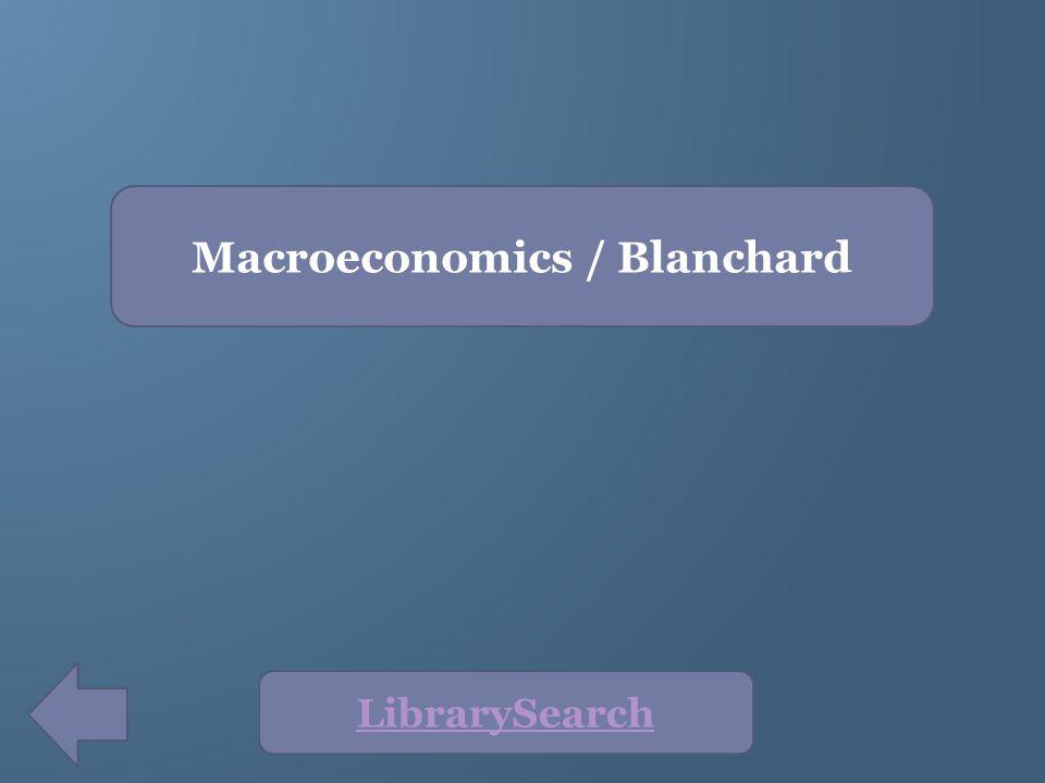 LibrarySearch Macroeconomics / Blanchard