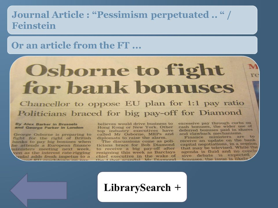 LibrarySearch + Journal Article : Pessimism perpetuated.. / Feinstein Or an article from the FT...