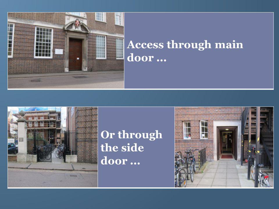 Access through main door... Or through the side door...