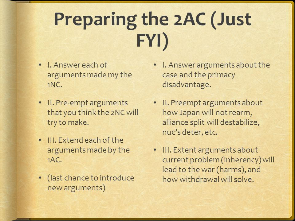 Preparing the 2AC (Just FYI) I. Answer each of arguments made my the 1NC.