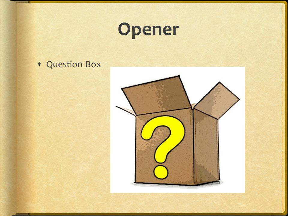 Opener Question Box