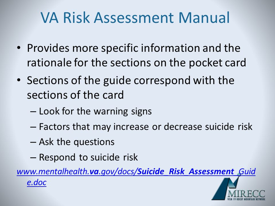 VA Risk Assessment Manual Provides more specific information and the rationale for the sections on the pocket card Sections of the guide correspond wi