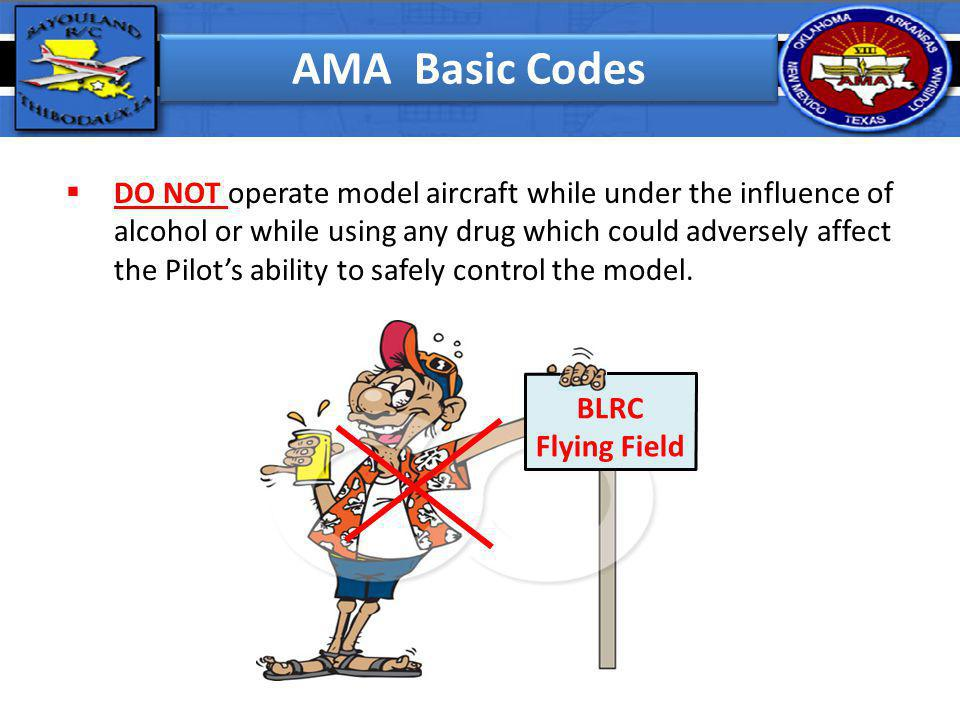 DO NOT operate model aircraft while under the influence of alcohol or while using any drug which could adversely affect the Pilots ability to safely c