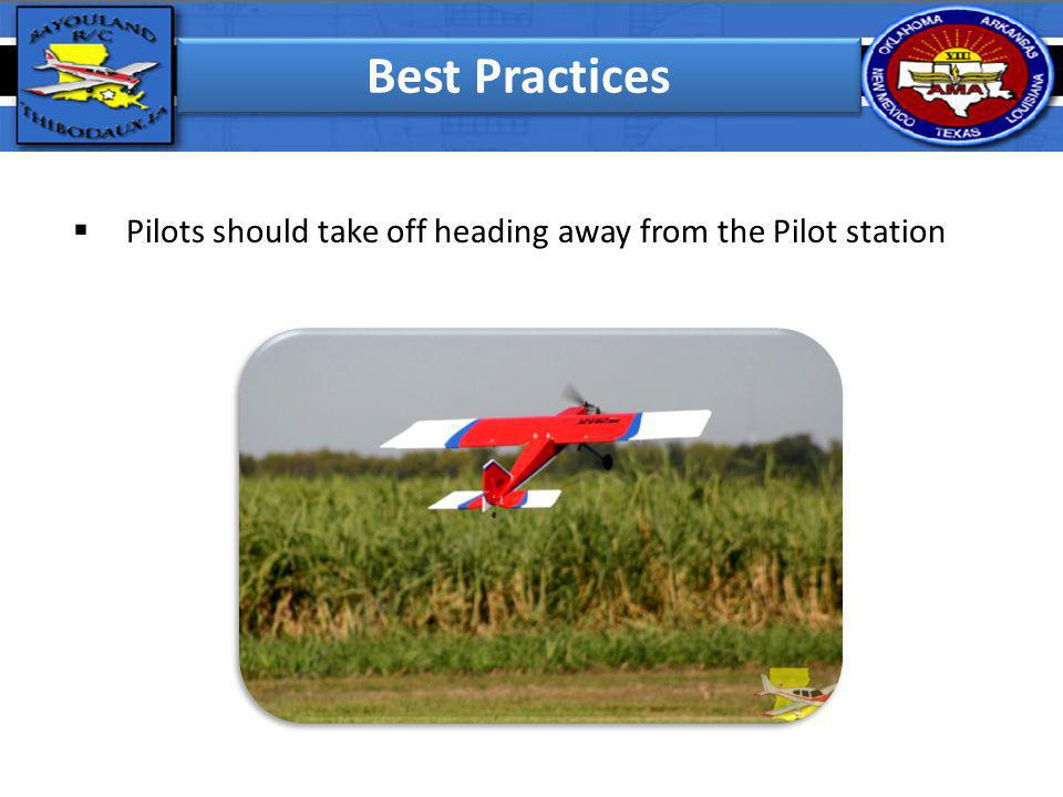Pilots should take off heading away from the Pilot station Best Practices