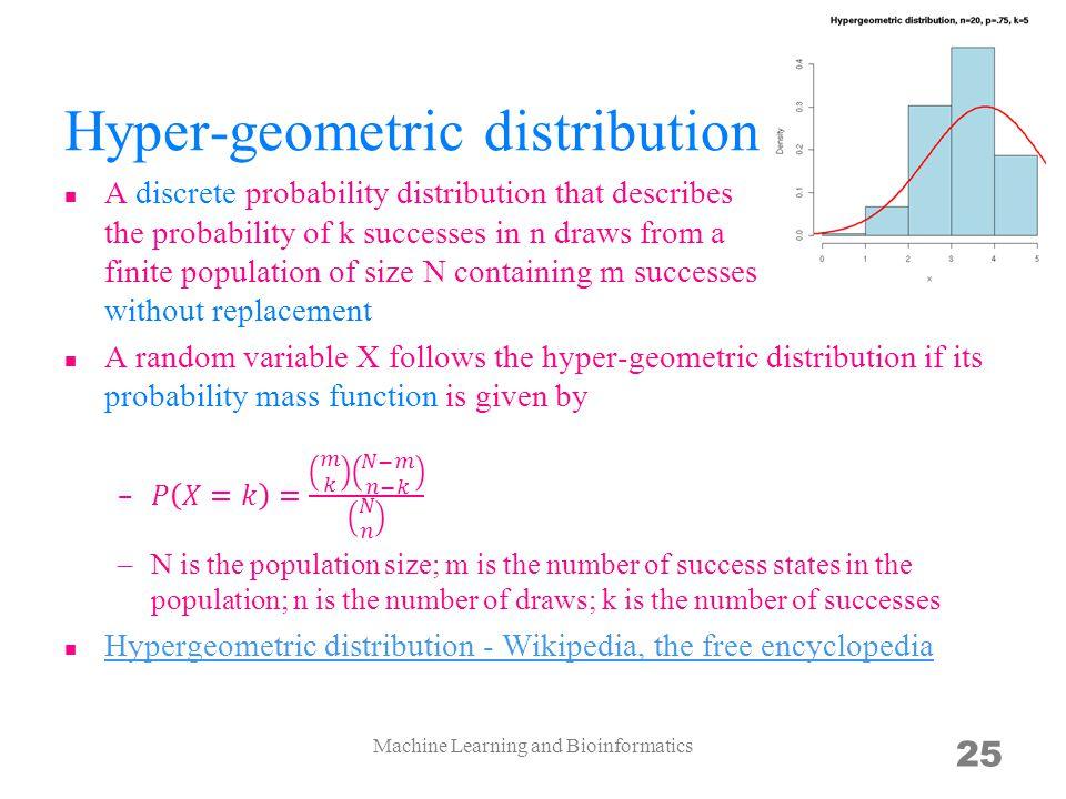 Hyper-geometric distribution Machine Learning and Bioinformatics 25