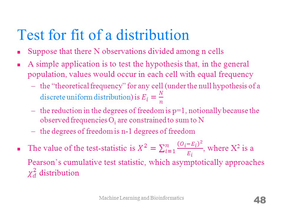 Test for fit of a distribution Machine Learning and Bioinformatics 48