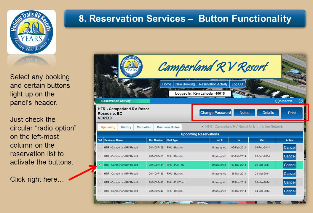 8. Reservation Services – Button Functionality Select any booking and certain buttons light up on the panels header. Just check the circular radio opt