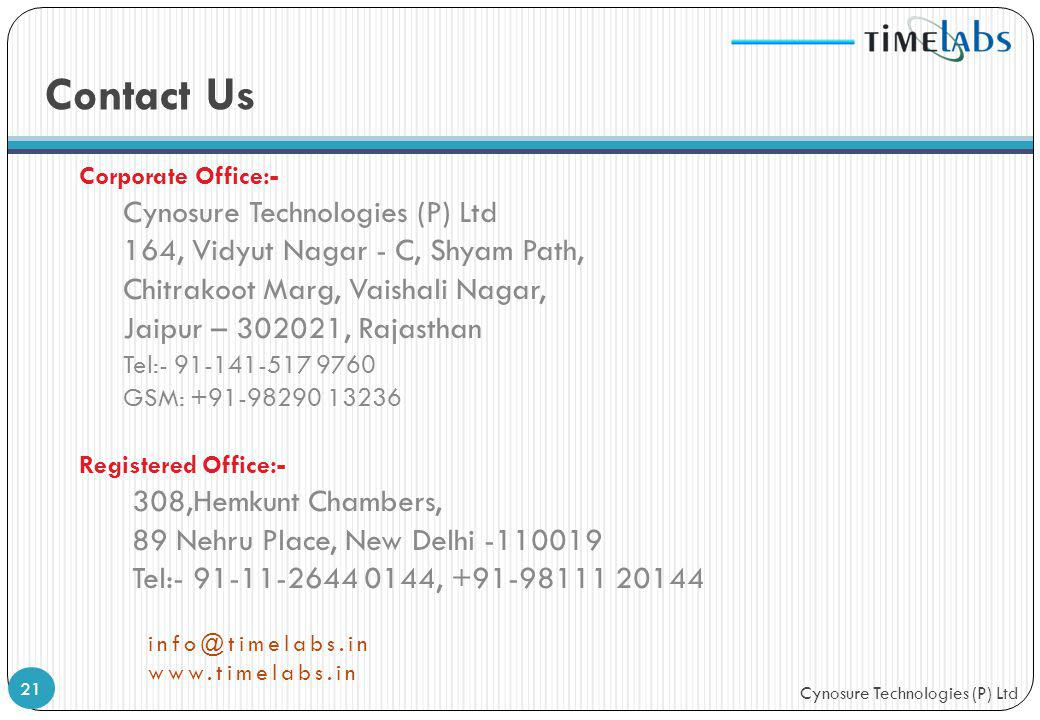 Cynosure Technologies (P) Ltd Contact Us Corporate Office:- Cynosure Technologies (P) Ltd 164, Vidyut Nagar - C, Shyam Path, Chitrakoot Marg, Vaishali