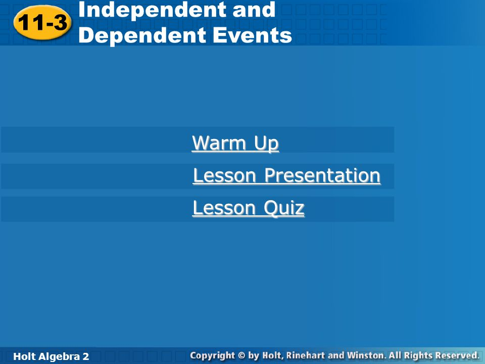 Holt Algebra 2 11-3 Independent and Dependent Events Example 4 Continued B.