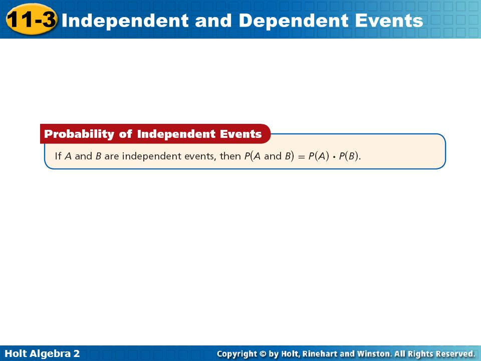 Holt Algebra 2 11-3 Independent and Dependent Events Check It Out.