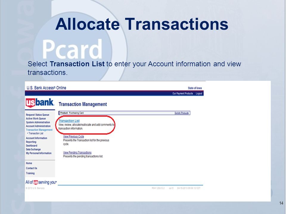 14 Select Transaction List to enter your Account information and view transactions.