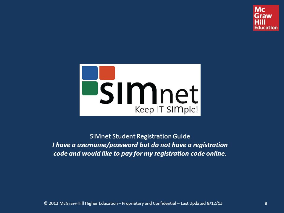 SIMnet Student Registration Guide I have a username/password but do not have a registration code and would like to pay for my registration code online