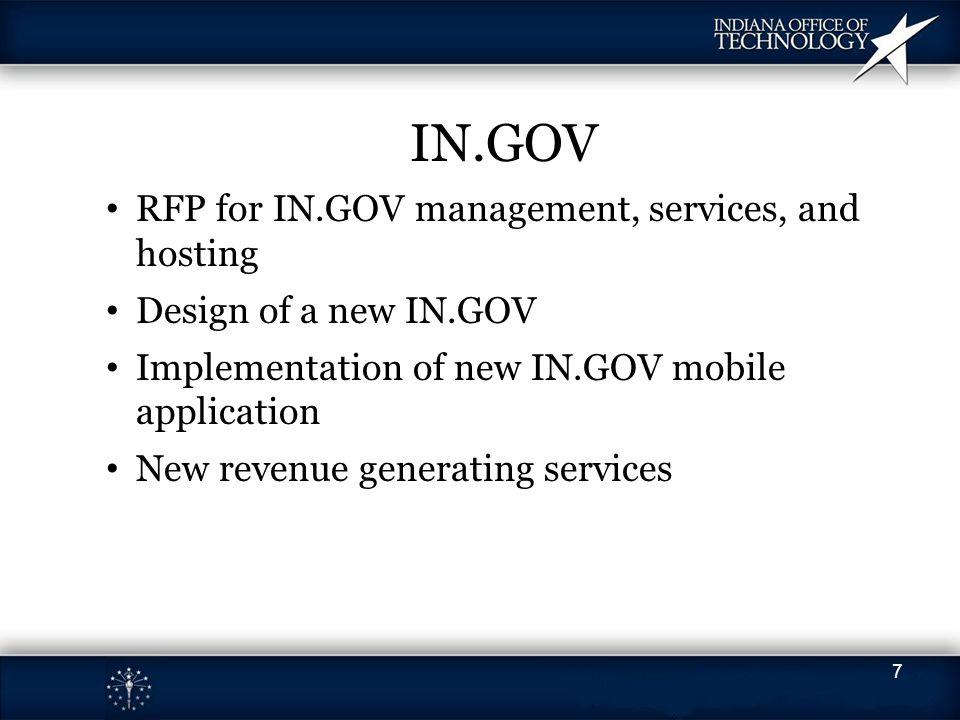 IN.GOV RFP for IN.GOV management, services, and hosting Design of a new IN.GOV Implementation of new IN.GOV mobile application New revenue generating