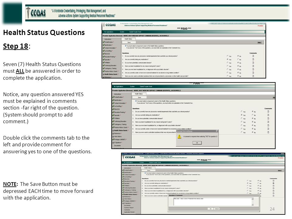 Health Status Questions Step 18 : Seven (7) Health Status Questions must ALL be answered in order to complete the application. Notice, any question an