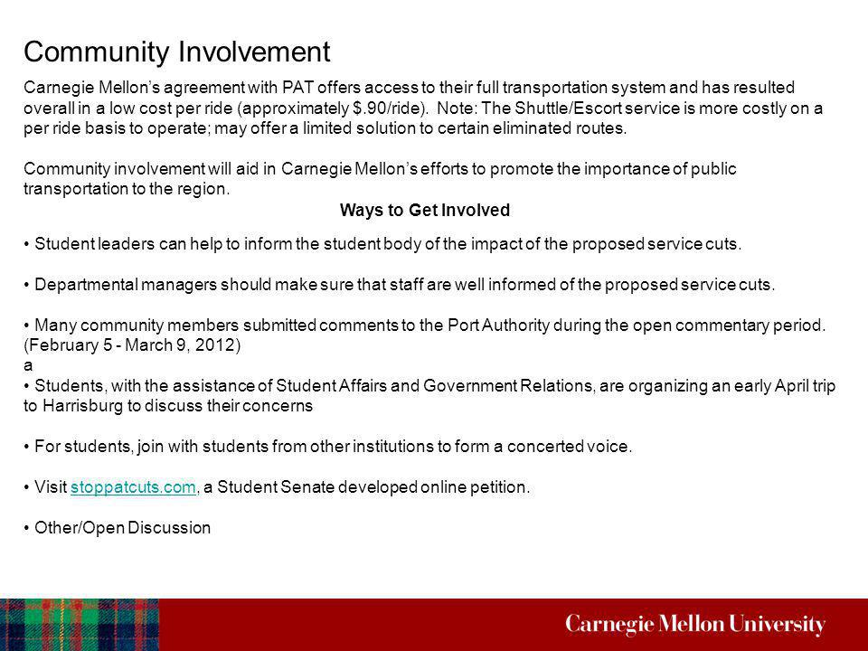 Community Involvement Student leaders can help to inform the student body of the impact of the proposed service cuts. Departmental managers should mak
