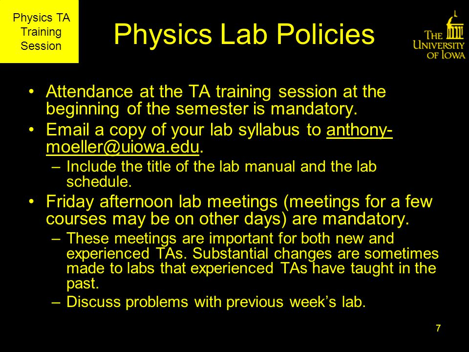 Physics TA Training Session Physics Lab Policies Attendance at the TA training session at the beginning of the semester is mandatory.