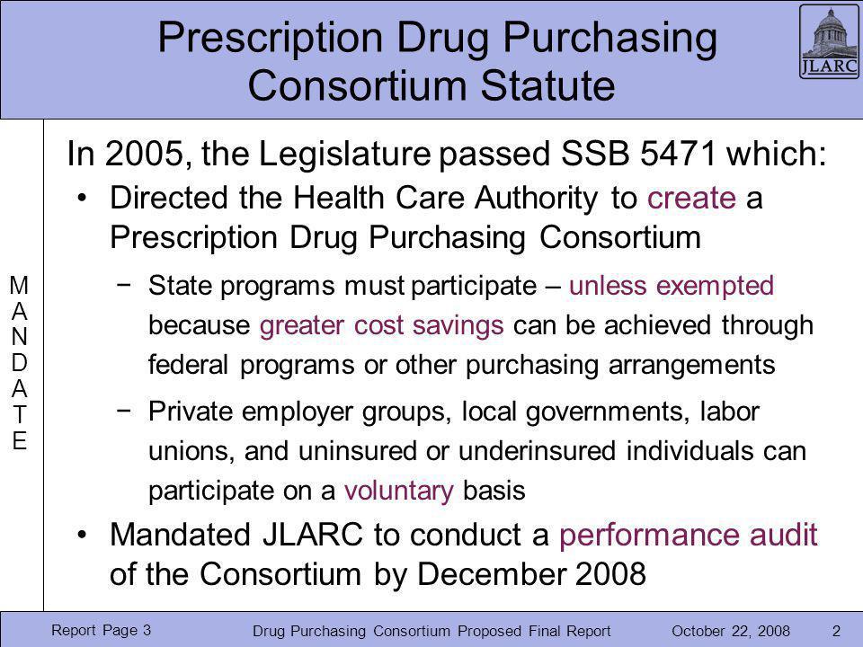 October 22, 2008Drug Purchasing Consortium Proposed Final Report2 Prescription Drug Purchasing Consortium Statute In 2005, the Legislature passed SSB