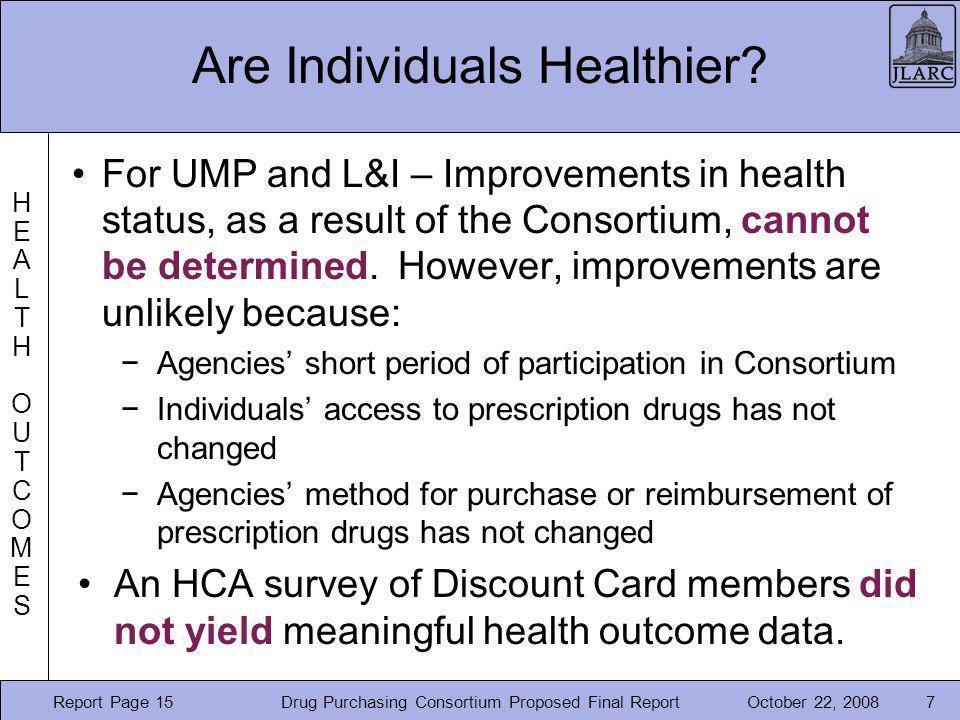 October 22, 2008 Are Individuals Healthier? For UMP and L&I – Improvements in health status, as a result of the Consortium, cannot be determined. Howe