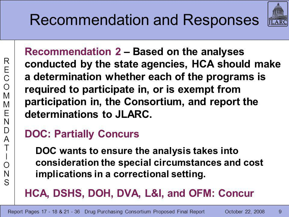 October 22, 2008Drug Purchasing Consortium Proposed Final Report9 Recommendation and Responses RECOMMENDATIONSRECOMMENDATIONS Recommendation 2 – Based