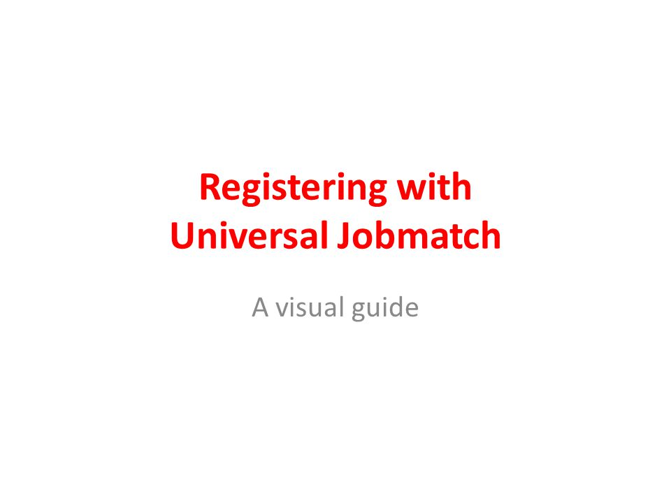 Registering with Universal Jobmatch A visual guide