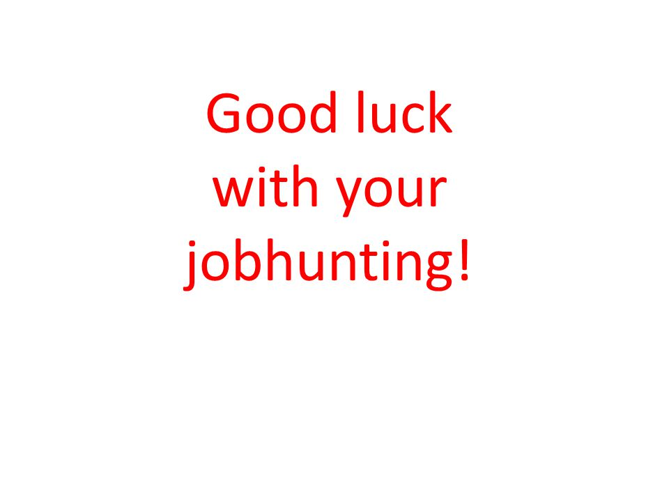 Good luck with your jobhunting!