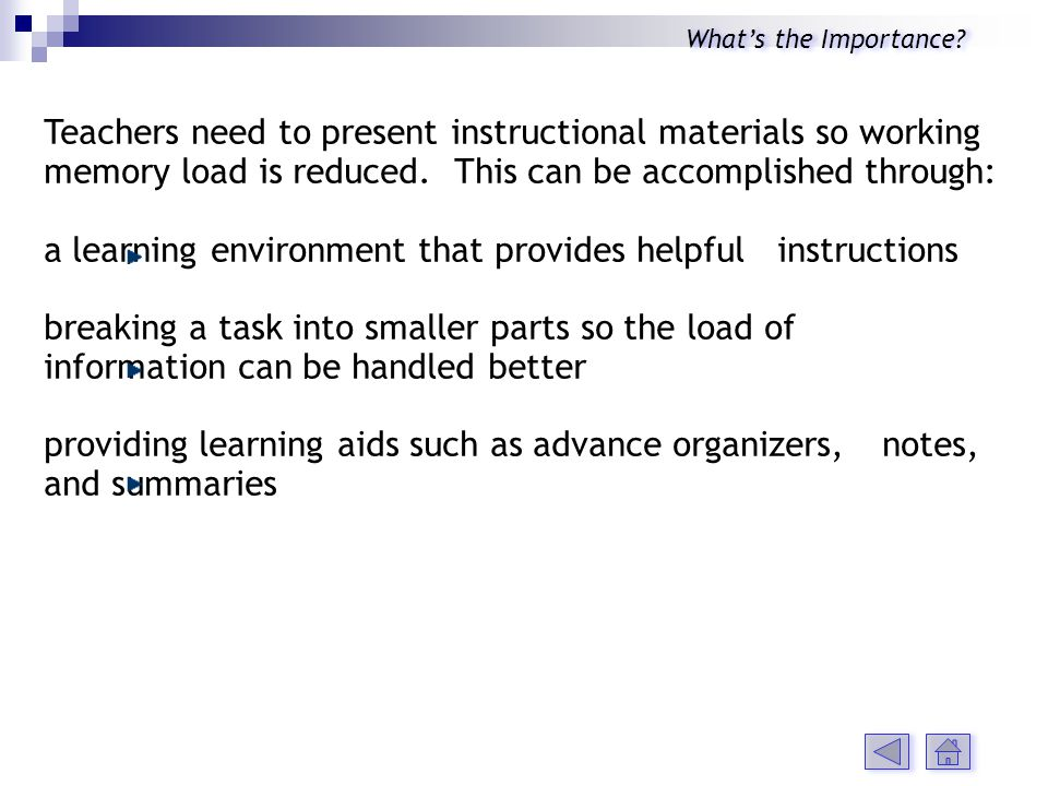 Teachers need to present instructional materials so working memory load is reduced.