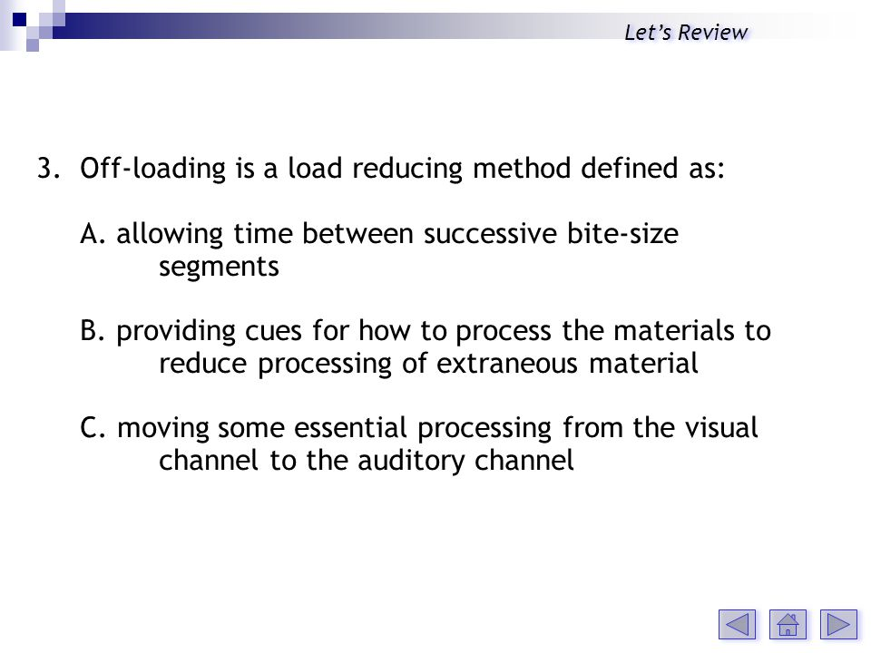 3. Off-loading is a load reducing method defined as: A.