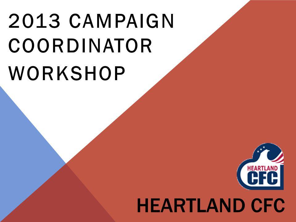 HEARTLAND CFC 2013 CAMPAIGN COORDINATOR WORKSHOP