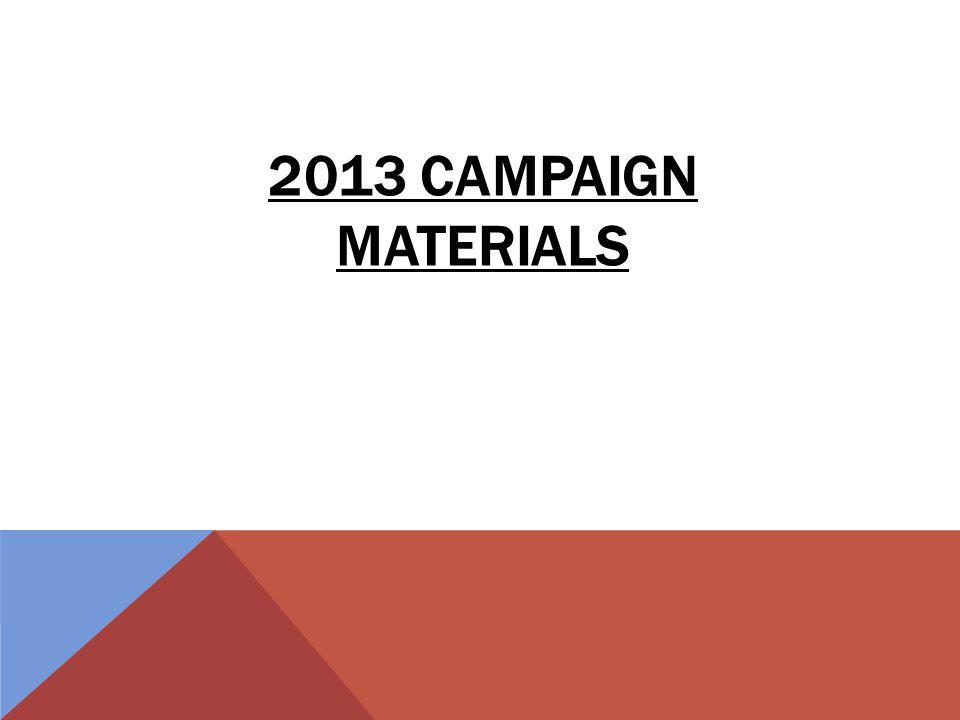 2013 CAMPAIGN MATERIALS