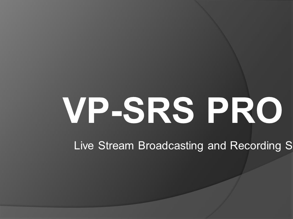VP-SRS PRO Live Stream Broadcasting and Recording System